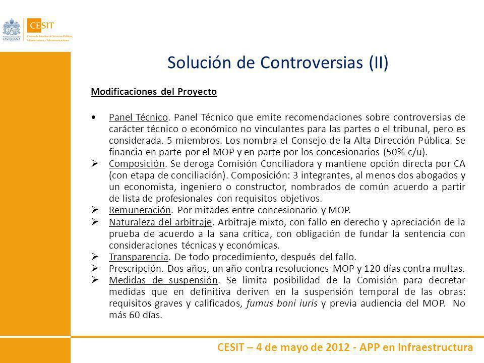 CESIT – 4 de mayo de 2012 - APP en Infraestructura Solución de Controversias (II) Modificaciones del Proyecto Panel Técnico. Panel Técnico que emite r