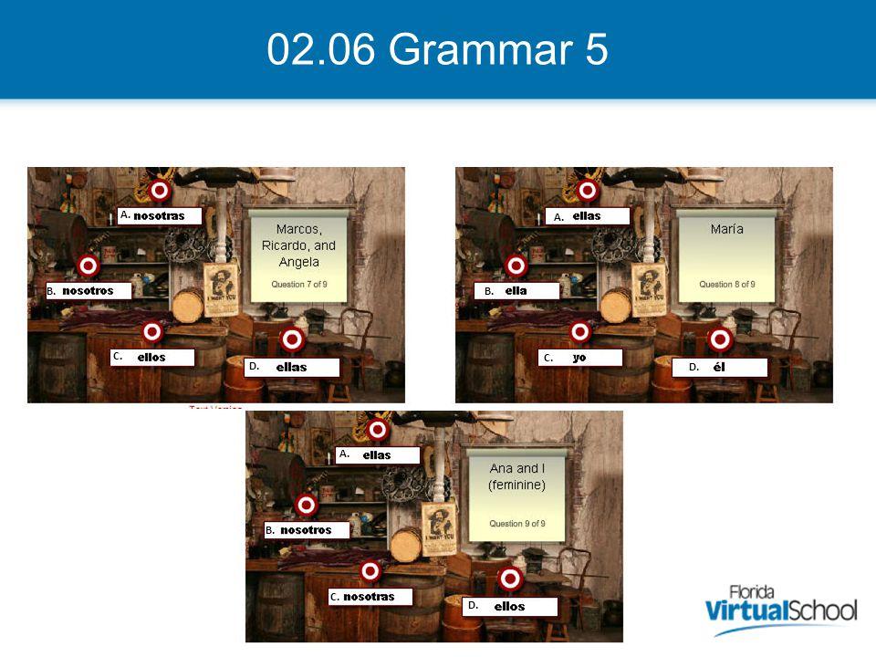 02.06 Grammar 5 A. B. C. D. A. B. C. D.