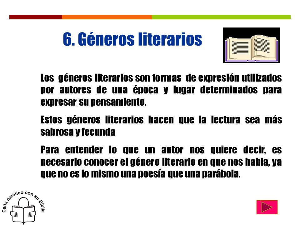 6. Géneros literarios Los géneros literarios son formas de expresión utilizados por autores de una época y lugar determinados para expresar su pensami