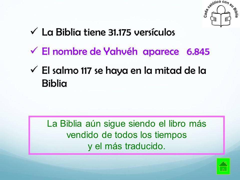 La Biblia tiene 31.175 versículos El nombre de Yahvéh aparece 6.845 El salmo 117 se haya en la mitad de la Biblia La Biblia aún sigue siendo el libro