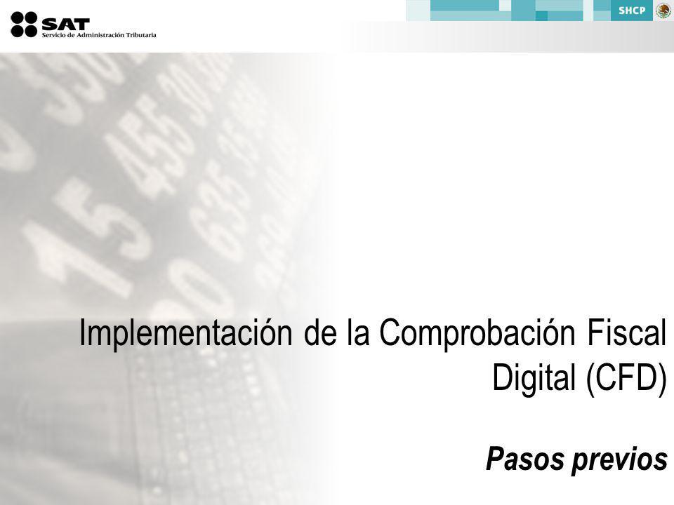 Implementación de la Comprobación Fiscal Digital (CFD) Pasos previos