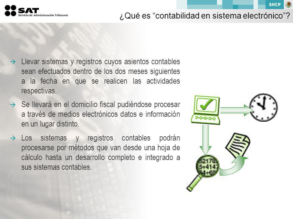 Llevar sistemas y registros cuyos asientos contables sean efectuados dentro de los dos meses siguientes a la fecha en que se realicen las actividades respectivas.