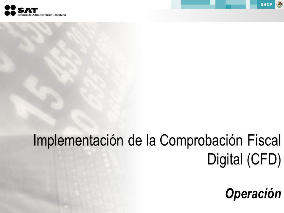 Implementación de la Comprobación Fiscal Digital (CFD) Operación