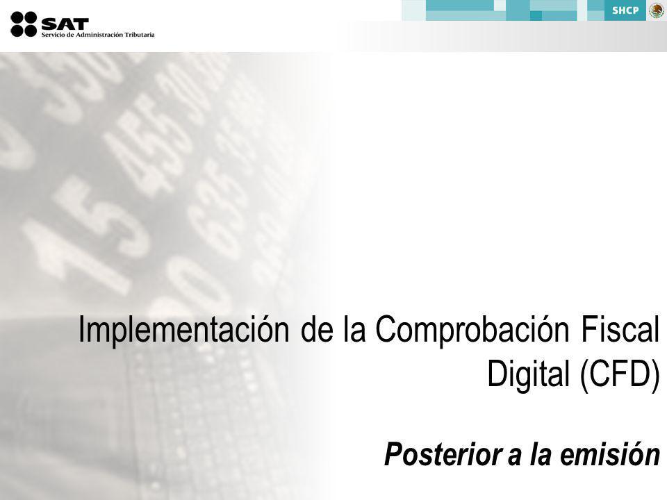 Implementación de la Comprobación Fiscal Digital (CFD) Posterior a la emisión