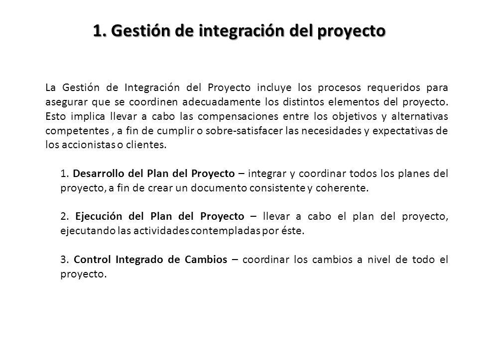 La Gestión de Integración del Proyecto incluye los procesos requeridos para asegurar que se coordinen adecuadamente los distintos elementos del proyecto.