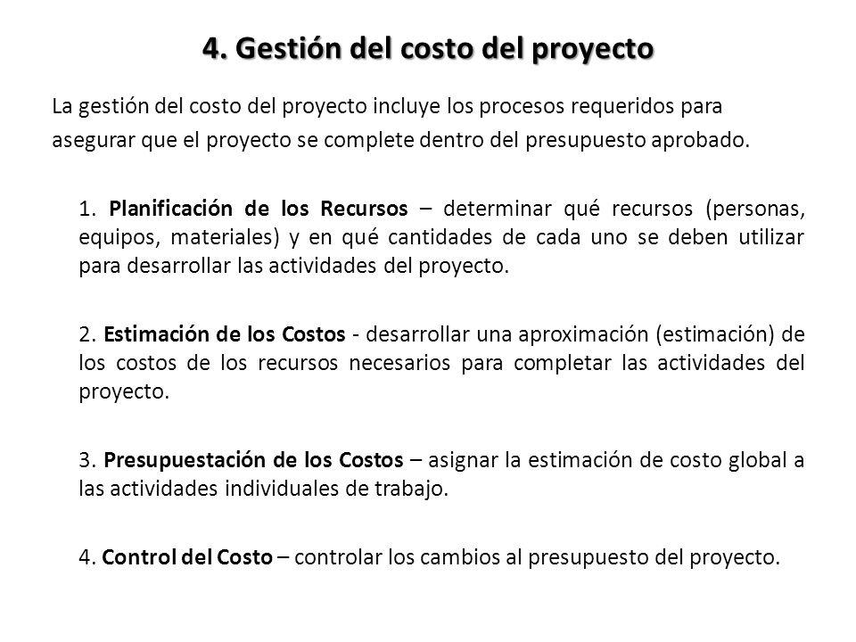 La gestión del costo del proyecto incluye los procesos requeridos para asegurar que el proyecto se complete dentro del presupuesto aprobado.