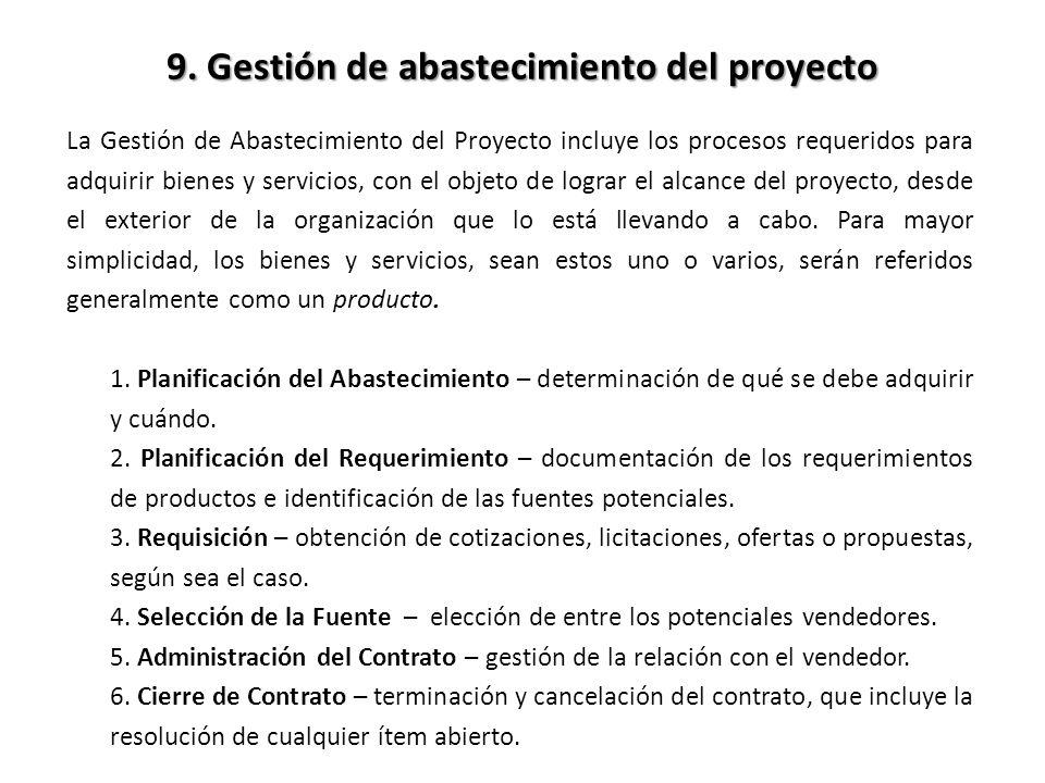 La Gestión de Abastecimiento del Proyecto incluye los procesos requeridos para adquirir bienes y servicios, con el objeto de lograr el alcance del proyecto, desde el exterior de la organización que lo está llevando a cabo.
