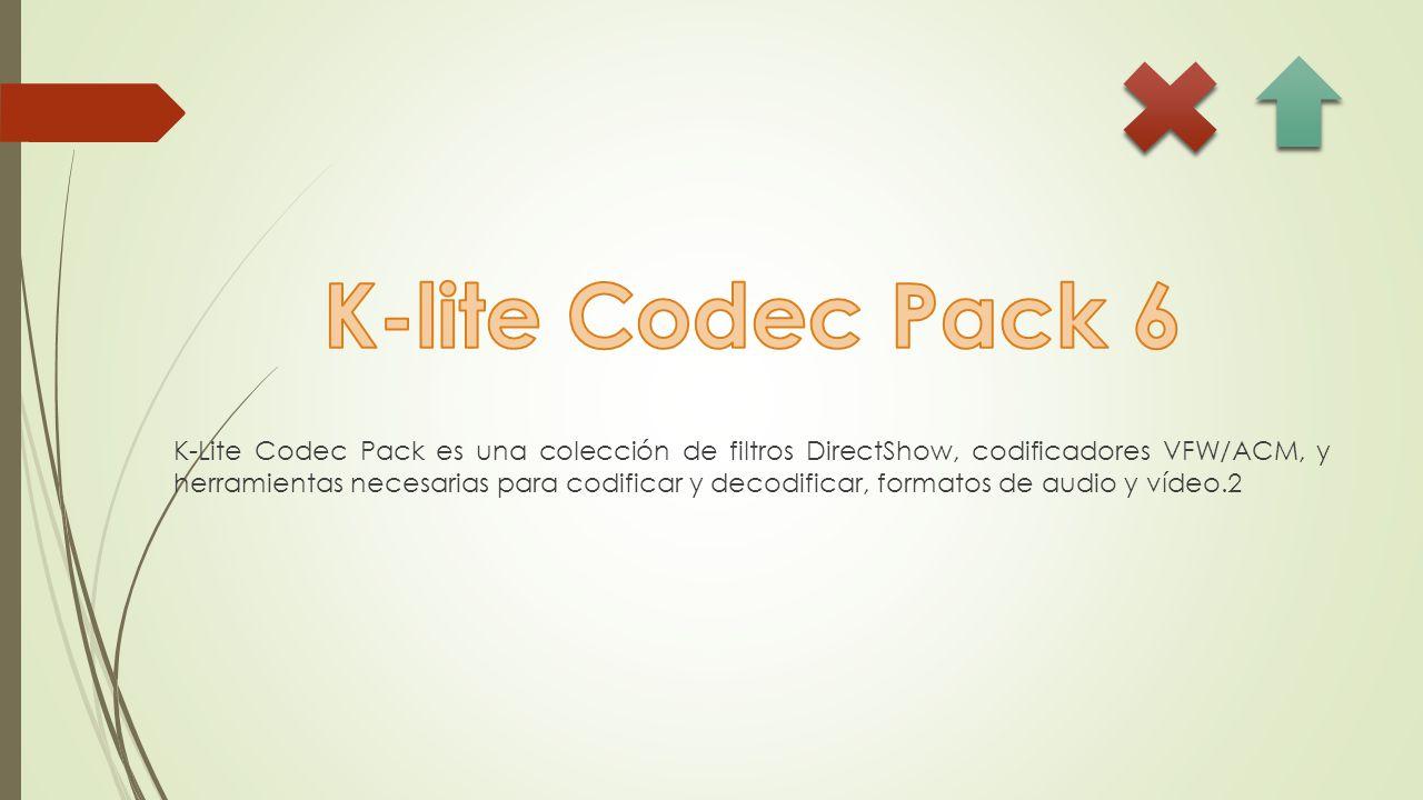K-Lite Codec Pack es una colección de filtros DirectShow, codificadores VFW/ACM, y herramientas necesarias para codificar y decodificar, formatos de audio y vídeo.2