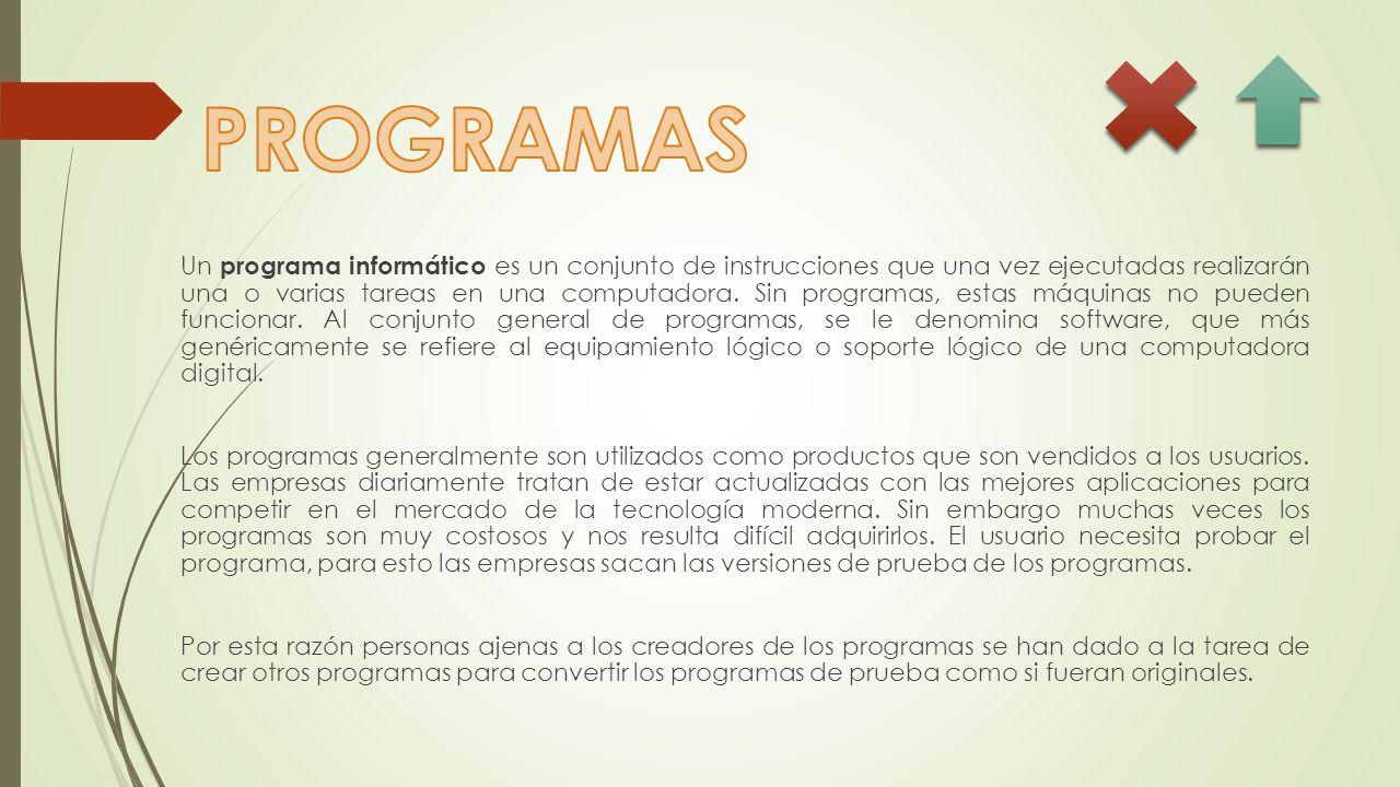 Un programa informático es un conjunto de instrucciones que una vez ejecutadas realizarán una o varias tareas en una computadora.