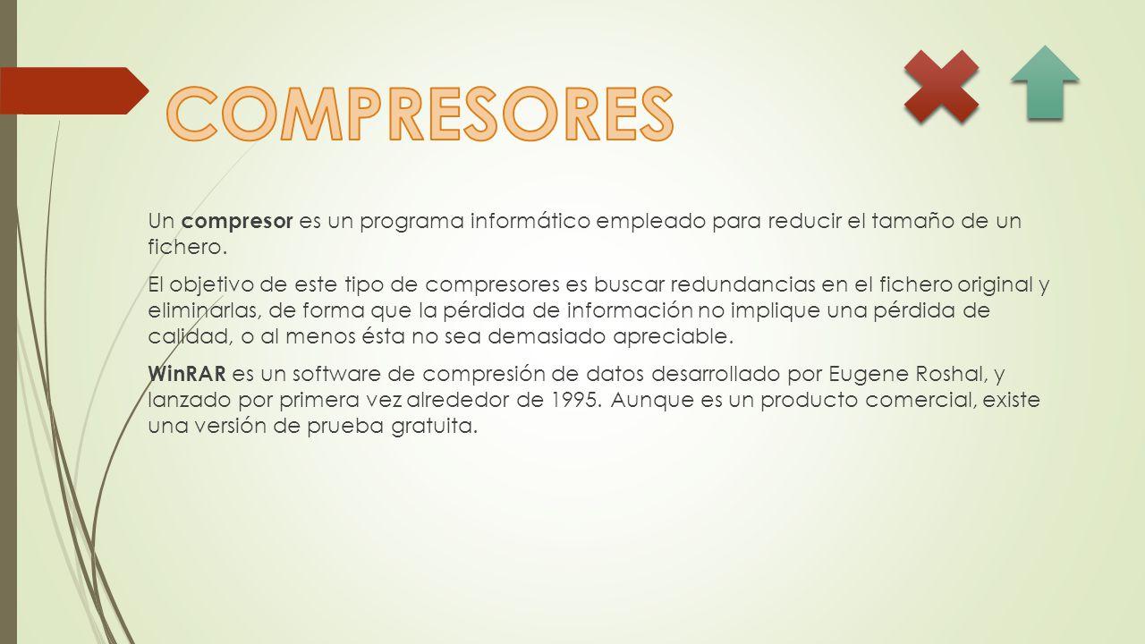 Un compresor es un programa informático empleado para reducir el tamaño de un fichero.
