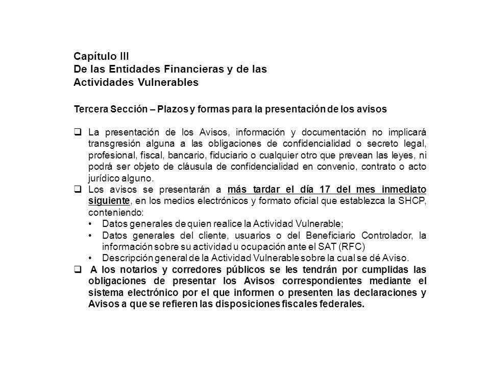 Tercera Sección – Plazos y formas para la presentación de los avisos La presentación de los Avisos, información y documentación no implicará transgres