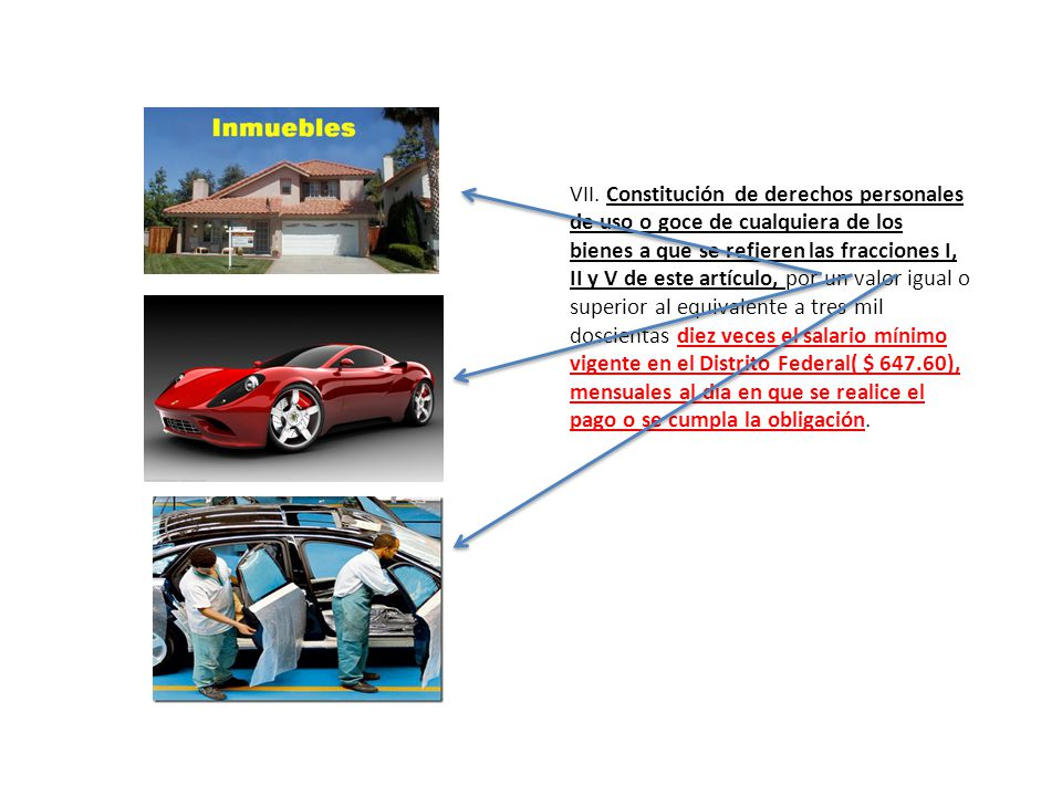 VII. Constitución de derechos personales de uso o goce de cualquiera de los bienes a que se refieren las fracciones I, II y V de este artículo, por un