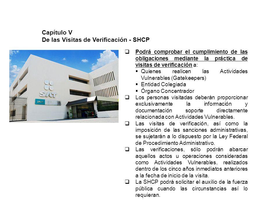 Capítulo V De las Visitas de Verificación - SHCP Podrá comprobar el cumplimiento de las obligaciones mediante la práctica de visitas de verificación a