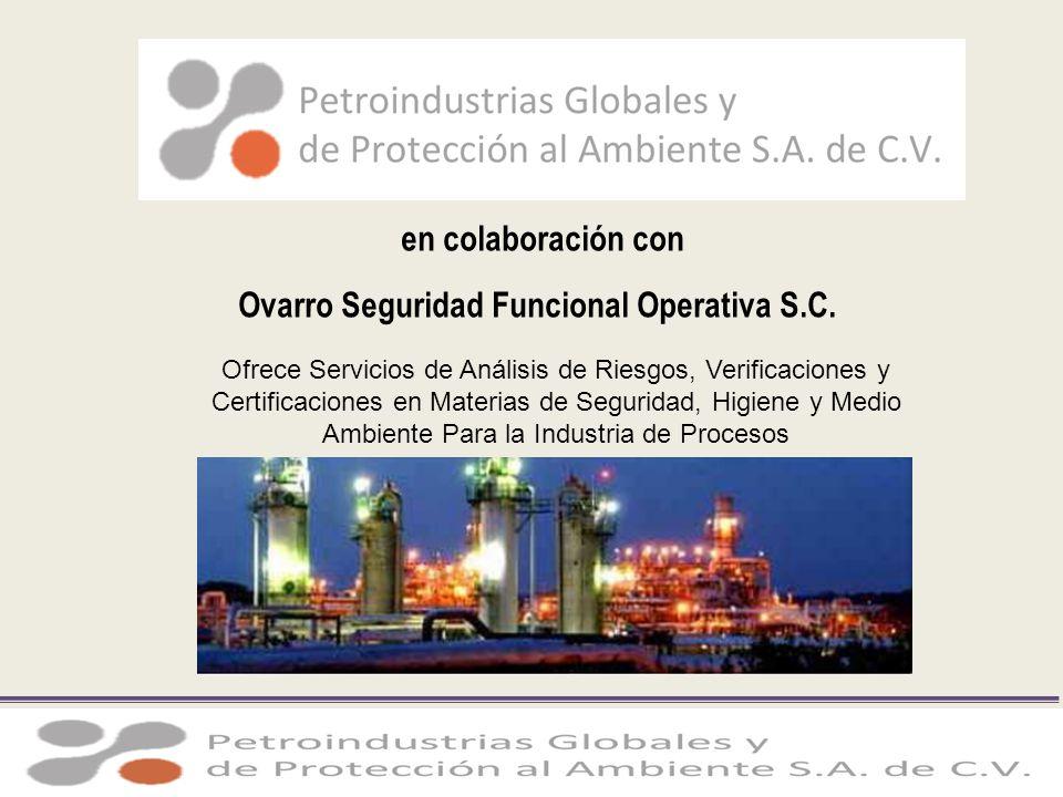 en colaboración con Ovarro Seguridad Funcional Operativa S.C. Ofrece Servicios de Análisis de Riesgos, Verificaciones y Certificaciones en Materias de