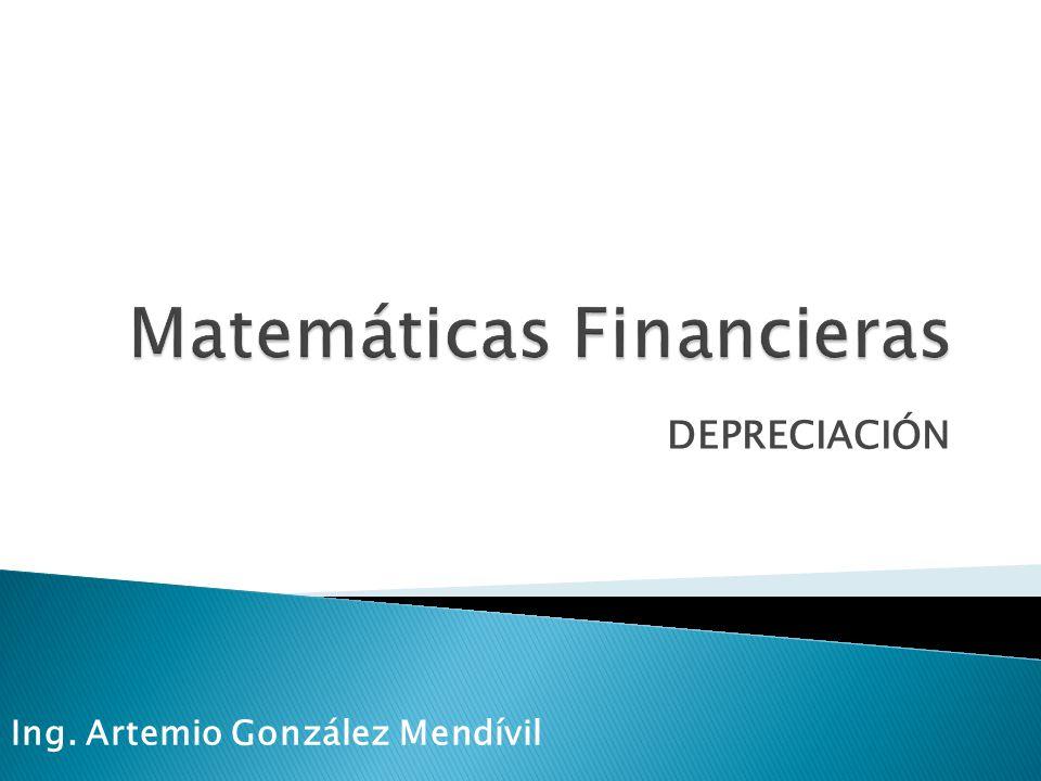 DEPRECIACIÓN Ing. Artemio González Mendívil
