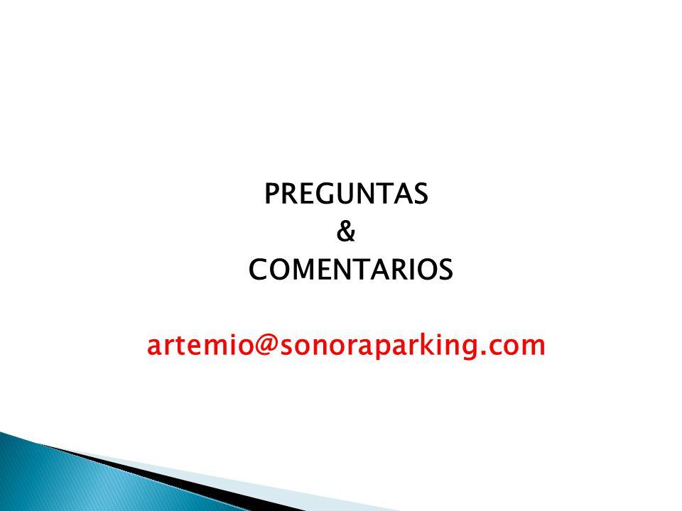 PREGUNTAS & COMENTARIOS artemio@sonoraparking.com