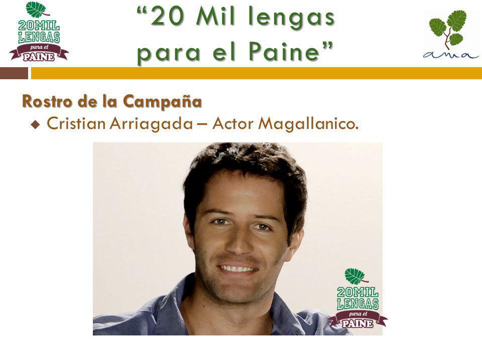 Rostro de la Campaña Cristian Arriagada – Actor Magallanico. 20 Mil lengas para el Paine