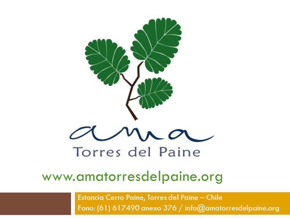 www.amatorresdelpaine.org Estancia Cerro Paine, Torres del Paine – Chile Fono: (61) 617490 anexo 376 / info@amatorresdelpaine.org