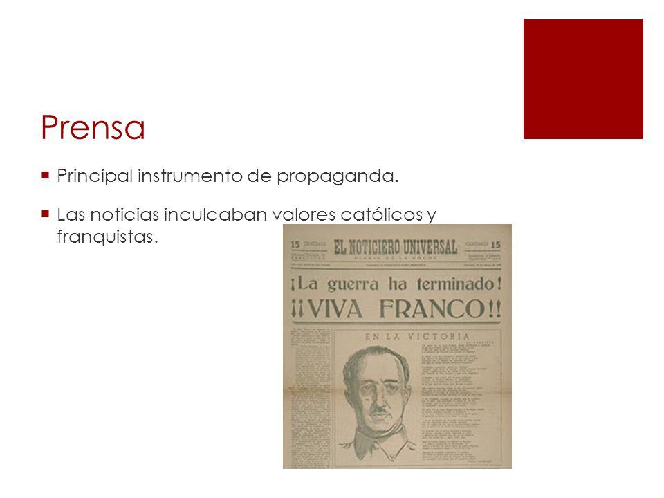 Prensa Principal instrumento de propaganda.