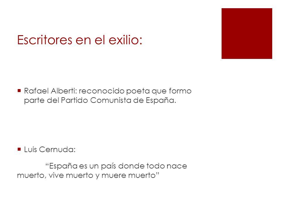 Escritores en el exilio: Rafael Alberti: reconocido poeta que formo parte del Partido Comunista de España.