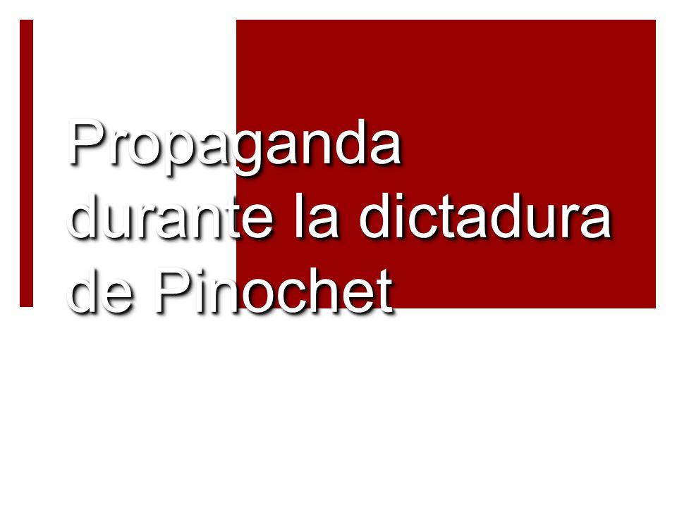 Propaganda durante la dictadura de Pinochet