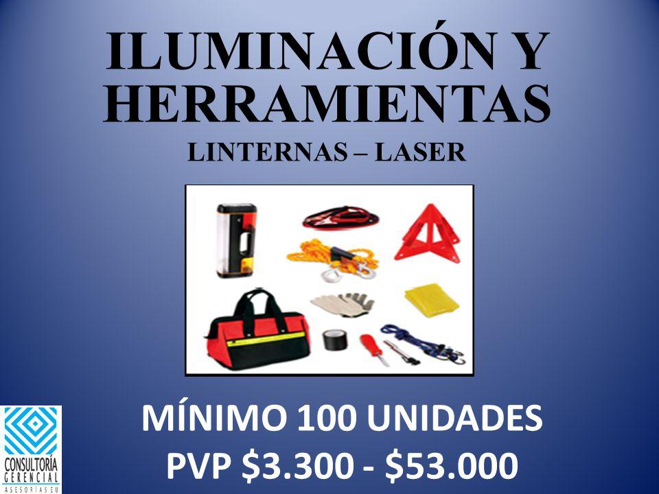 MÍNIMO 100 UNIDADES PVP $3.300 - $53.000 ILUMINACIÓN Y HERRAMIENTAS LINTERNAS – LASER