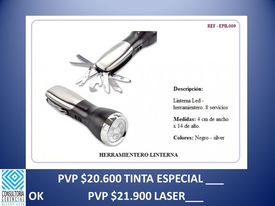 PVP $20.600 TINTA ESPECIAL ___ OK PVP $21.900 LASER___
