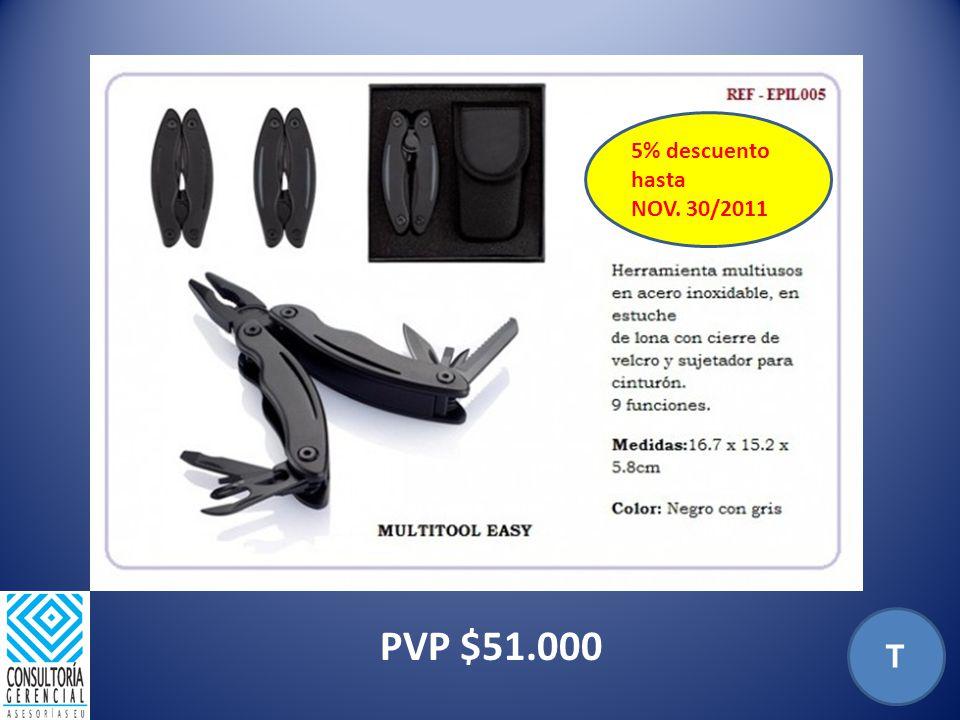 PVP $51.000 T 5% descuento hasta NOV. 30/2011