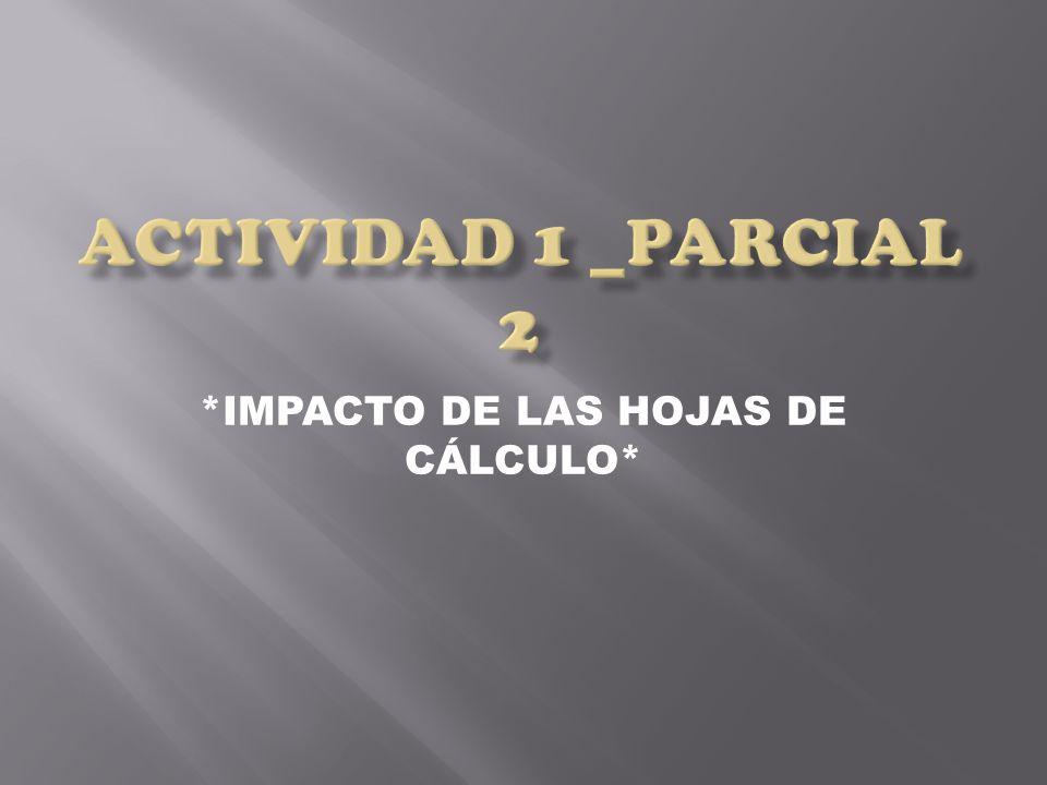 *IMPACTO DE LAS HOJAS DE CÁLCULO*