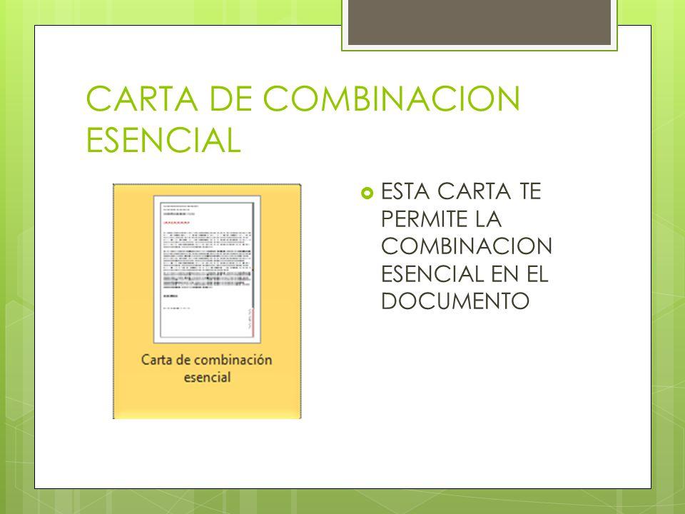CARTA DE COMBINACION ESENCIAL ESTA CARTA TE PERMITE LA COMBINACION ESENCIAL EN EL DOCUMENTO