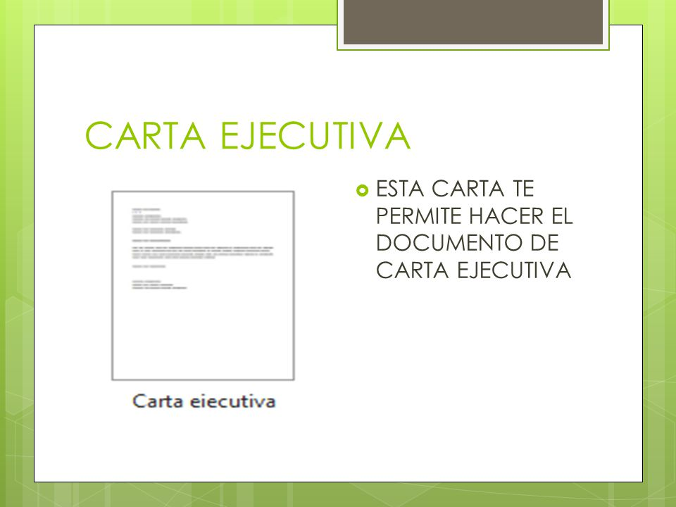 CARTA EJECUTIVA ESTA CARTA TE PERMITE HACER EL DOCUMENTO DE CARTA EJECUTIVA
