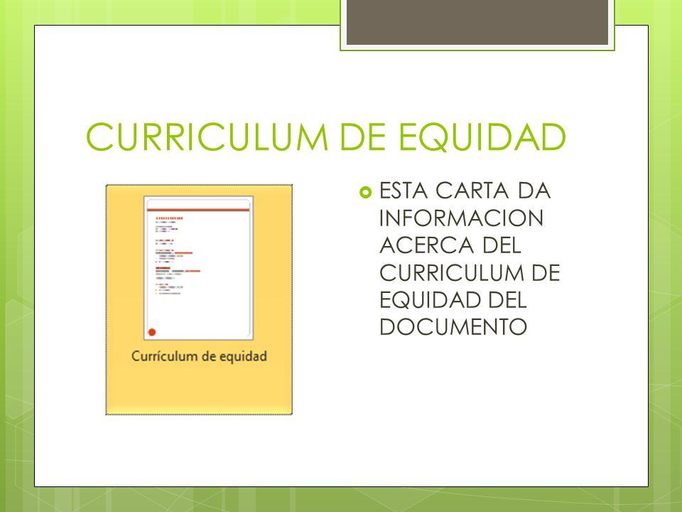 CURRICULUM DE EQUIDAD ESTA CARTA DA INFORMACION ACERCA DEL CURRICULUM DE EQUIDAD DEL DOCUMENTO