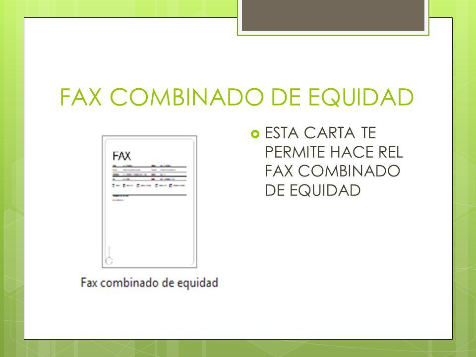 FAX COMBINADO DE EQUIDAD ESTA CARTA TE PERMITE HACE REL FAX COMBINADO DE EQUIDAD