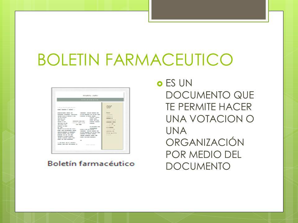 BOLETIN FARMACEUTICO ES UN DOCUMENTO QUE TE PERMITE HACER UNA VOTACION O UNA ORGANIZACIÓN POR MEDIO DEL DOCUMENTO