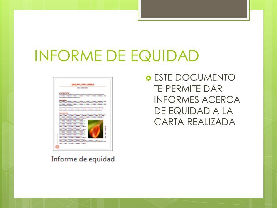 INFORME DE EQUIDAD ESTE DOCUMENTO TE PERMITE DAR INFORMES ACERCA DE EQUIDAD A LA CARTA REALIZADA