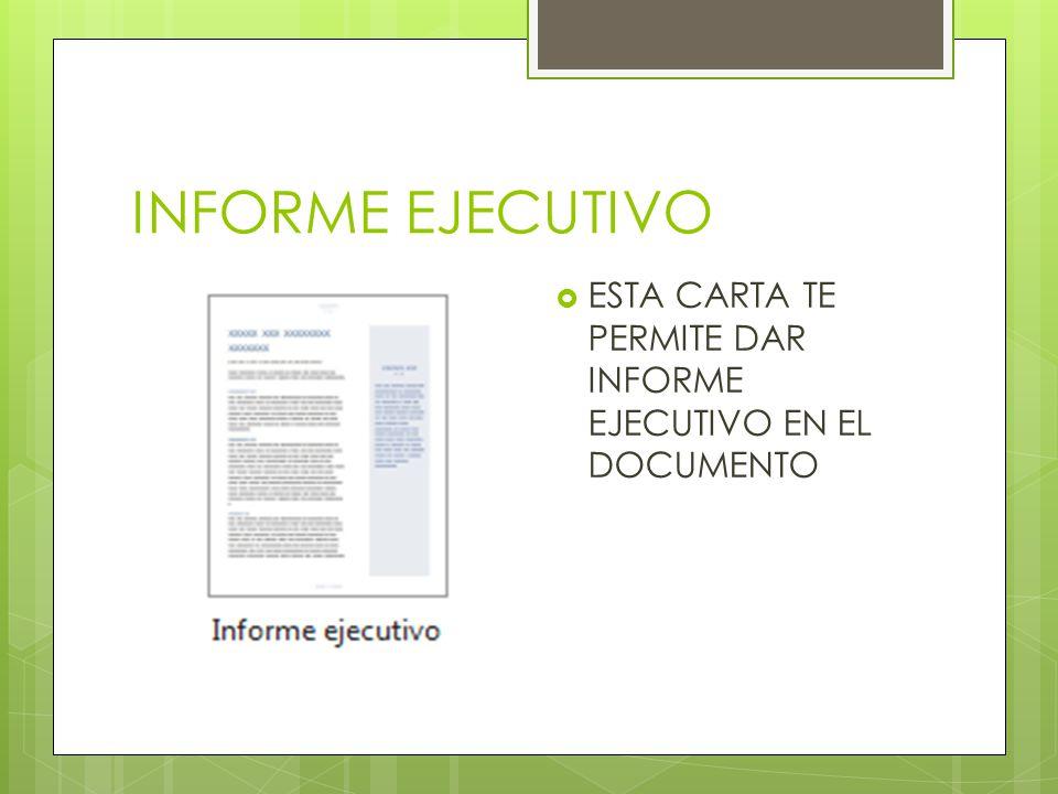 INFORME EJECUTIVO ESTA CARTA TE PERMITE DAR INFORME EJECUTIVO EN EL DOCUMENTO