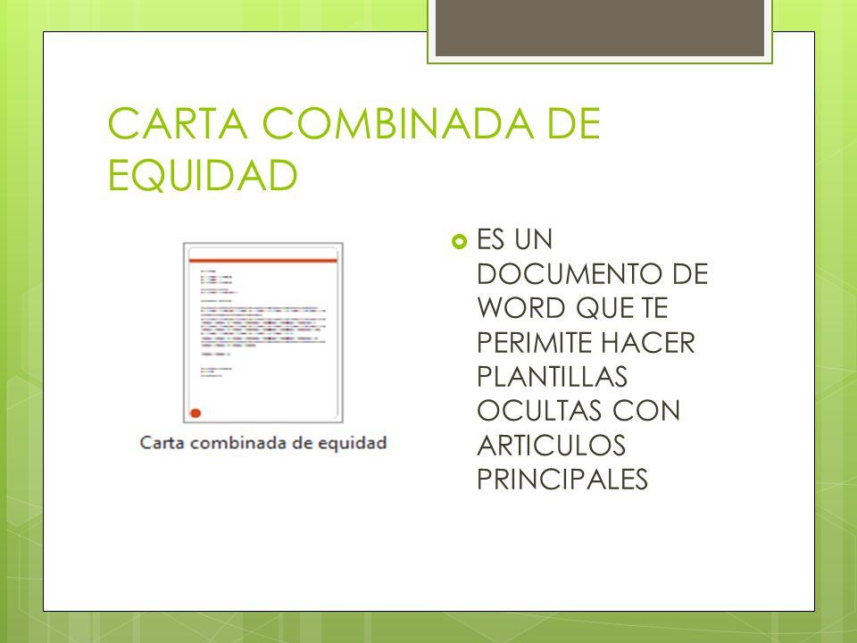 CARTA COMBINADA DE PROXIMIDAD En la ficha Insertar, las galerías incluyen elementos diseñados para coordinar con la apariencia general del documento.