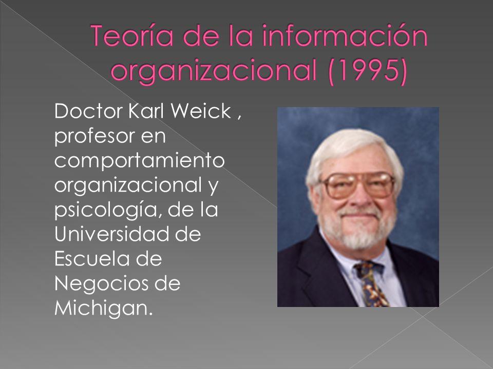 Doctor Karl Weick, profesor en comportamiento organizacional y psicología, de la Universidad de Escuela de Negocios de Michigan.