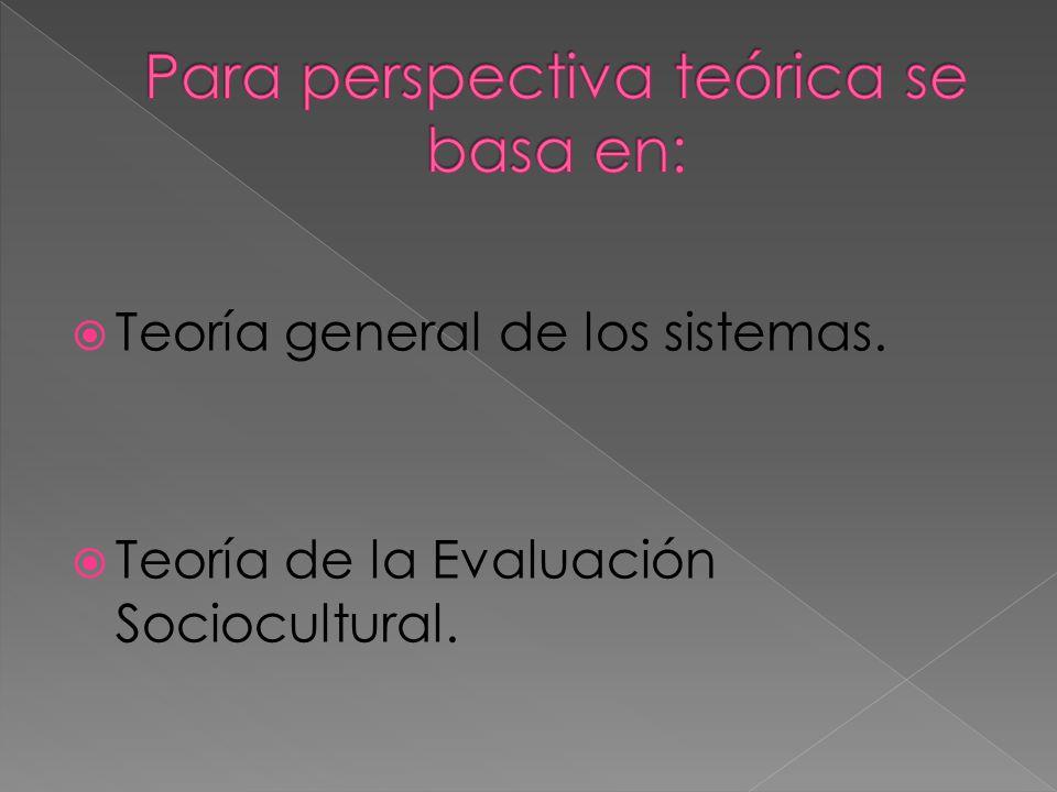 Teoría general de los sistemas. Teoría de la Evaluación Sociocultural.