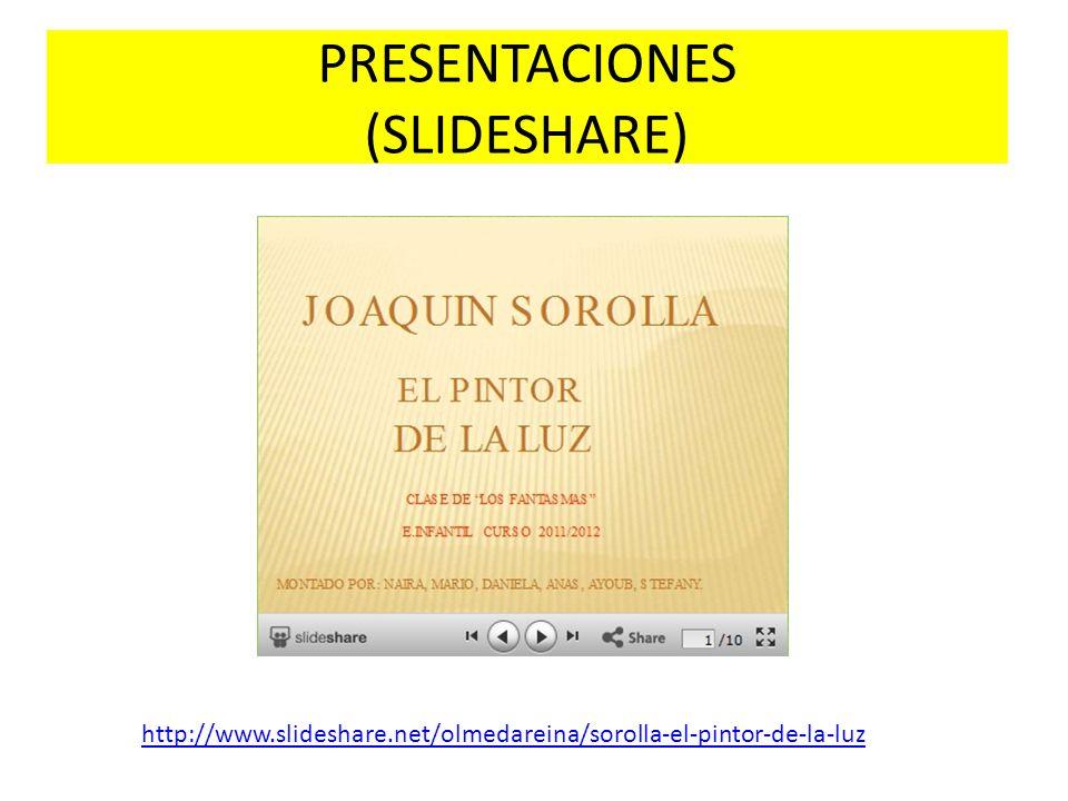 PRESENTACIONES (SLIDESHARE) http://www.slideshare.net/olmedareina/sorolla-el-pintor-de-la-luz