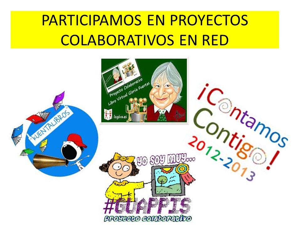 PARTICIPAMOS EN PROYECTOS COLABORATIVOS EN RED