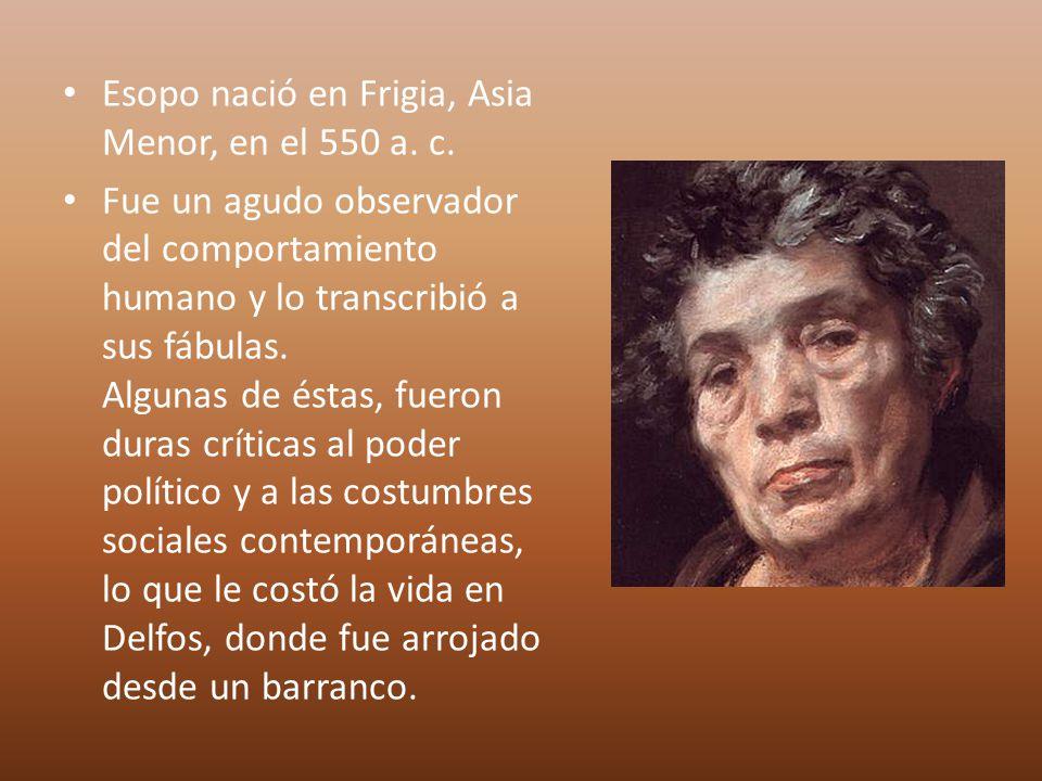 Esopo nació en Frigia, Asia Menor, en el 550 a.c.