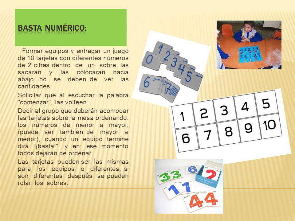 Formar equipos y entregar un juego de 10 tarjetas con diferentes números de 2 cifras dentro de un sobre, las sacaran y las colocaran hacia abajo, no s