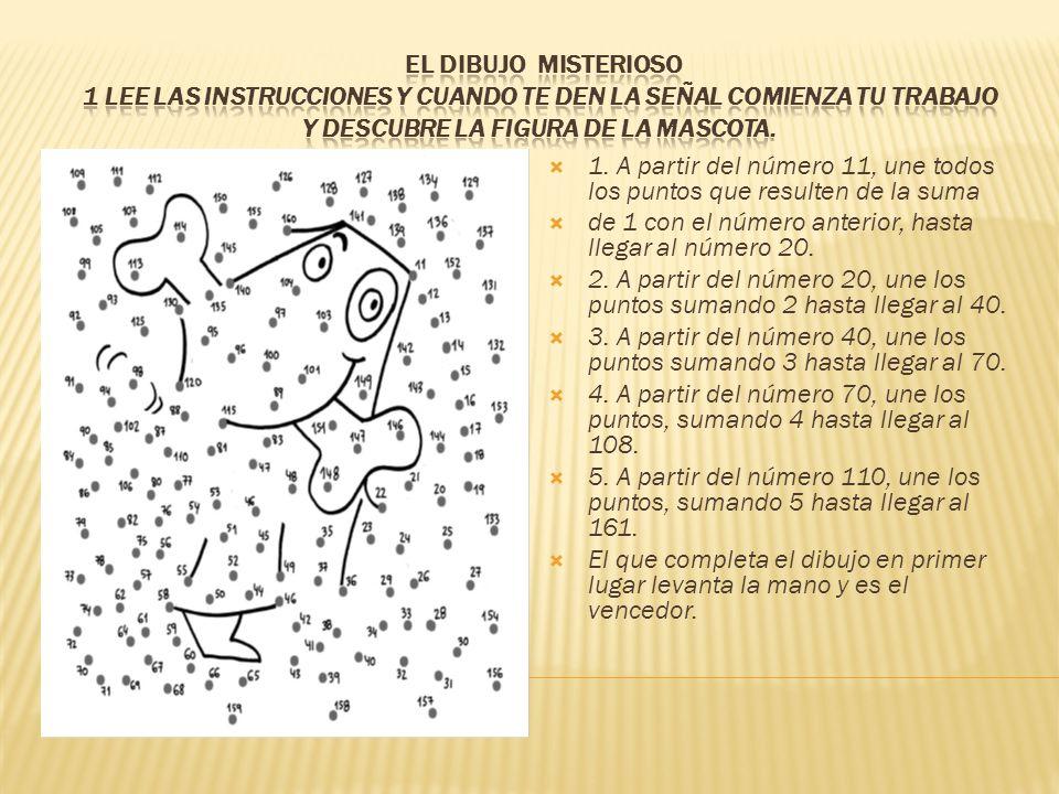 1. A partir del número 11, une todos los puntos que resulten de la suma de 1 con el número anterior, hasta llegar al número 20. 2. A partir del número