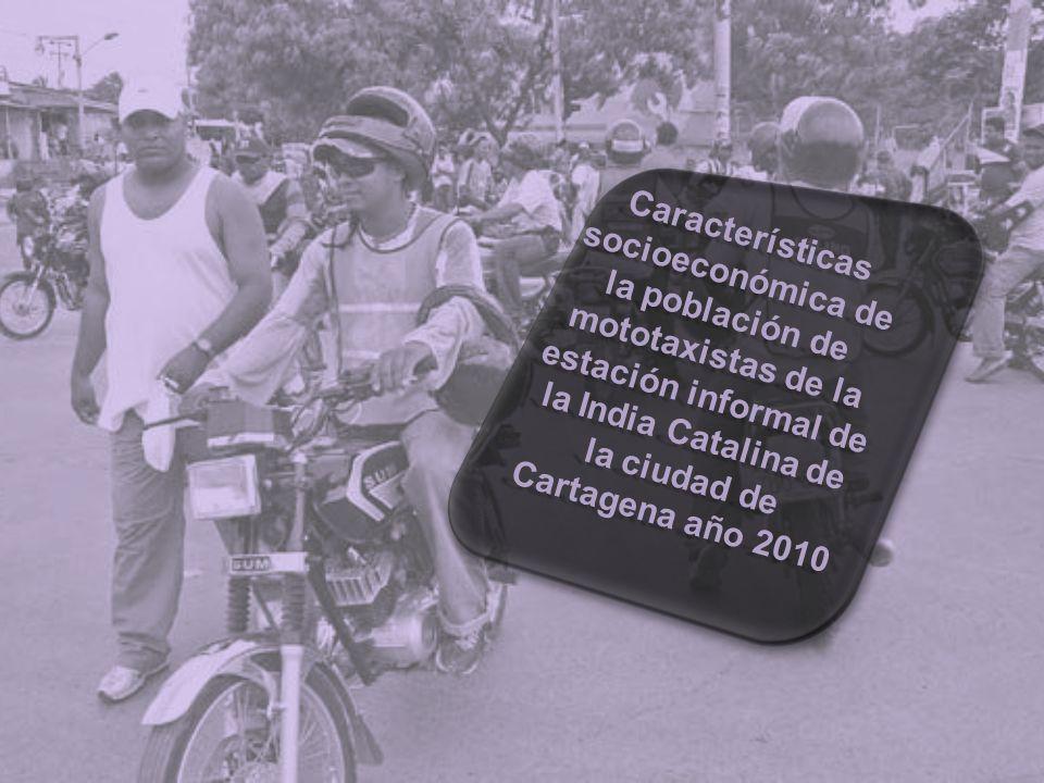 Características socioeconómica de la población de mototaxistas de la estación informal de la India Catalina de la ciudad de Cartagena año 2010