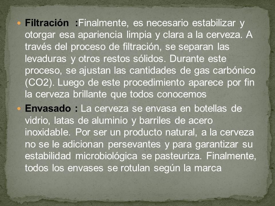 Filtración :Finalmente, es necesario estabilizar y otorgar esa apariencia limpia y clara a la cerveza. A través del proceso de filtración, se separan