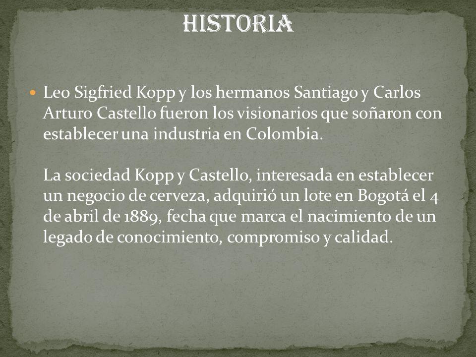 Leo Sigfried Kopp y los hermanos Santiago y Carlos Arturo Castello fueron los visionarios que soñaron con establecer una industria en Colombia. La soc