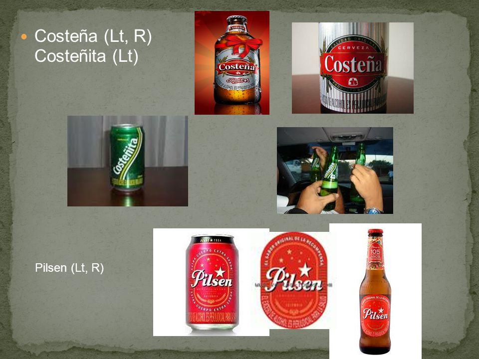 Costeña (Lt, R) Costeñita (Lt) Pilsen (Lt, R)