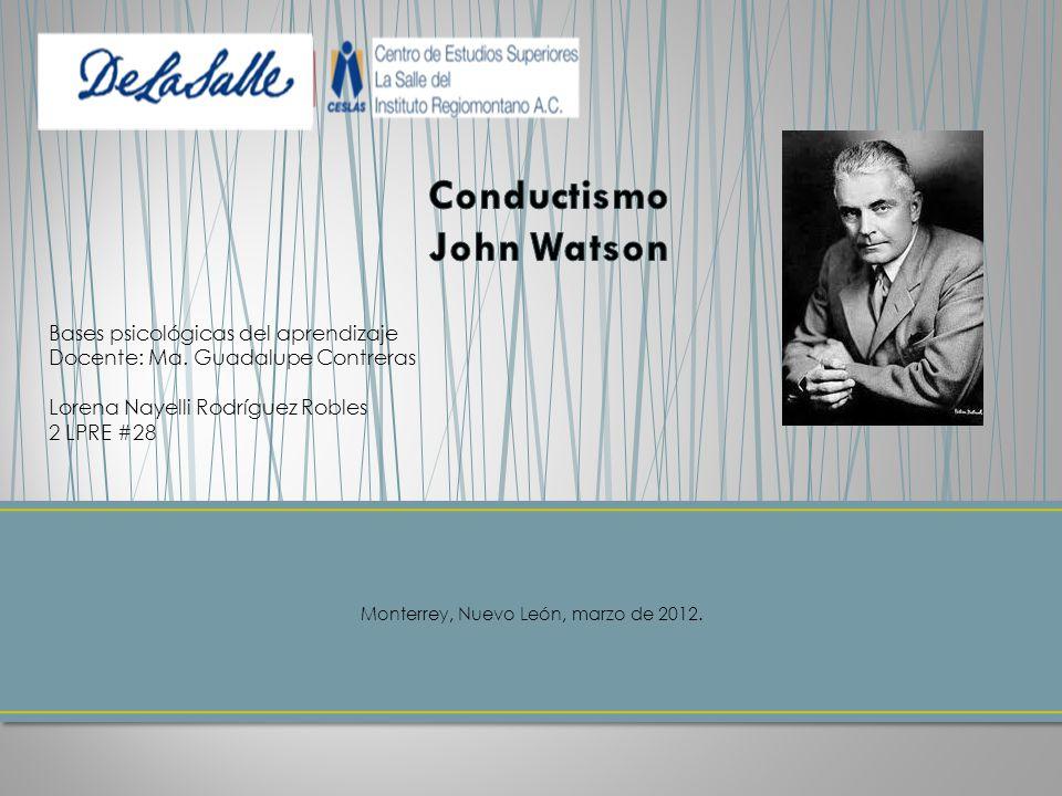 Ivan Pavlov Condicionamiento clásico John Watson Conductismo F.B Skinner Condicionamiento operante