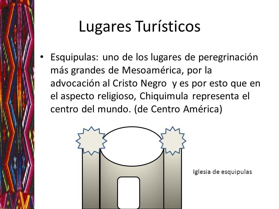 Lugares Turísticos Esquipulas: uno de los lugares de peregrinación más grandes de Mesoamérica, por la advocación al Cristo Negro y es por esto que en